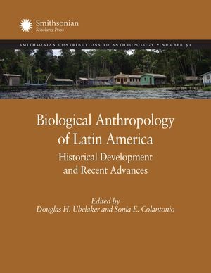 Biological Anthropology of Latin America: Historical Development and Recent Advances photo