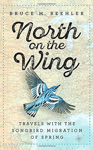 Preview thumbnail for 'North on the Wing: Travels with the Songbird Migration of Spring