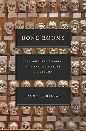 Preview thumbnail for video 'Bone Rooms: From Scientific Racism to Human Prehistory in Museums