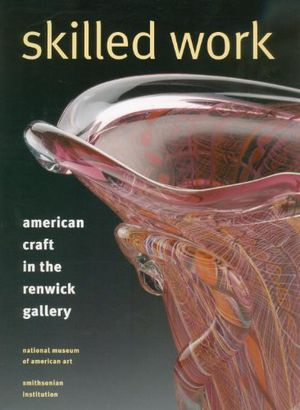 Skilled Work: American Craft in the Renwick Gallery photo
