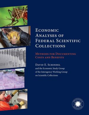 Economic Analyses of Federal Scientific Collections: Methods for Documenting Costs and Benefits photo