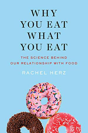 Preview thumbnail for 'Why You Eat What You Eat: The Science Behind Our Relationship with Food