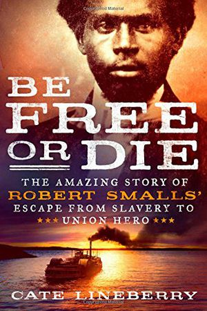 Preview thumbnail for video 'Be Free or Die: The Amazing Story of Robert Smalls' Escape from Slavery to Union Hero