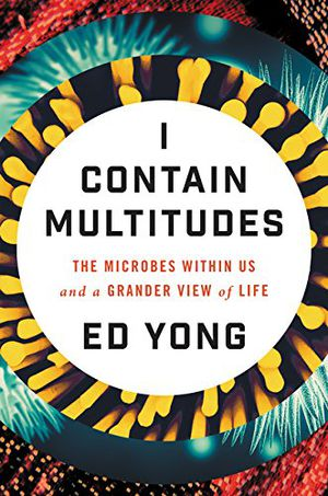 Preview thumbnail for video 'I Contain Multitudes: The Microbes Within Us and a Grander View of Life