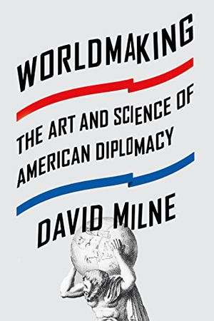 Preview thumbnail for video 'Worldmaking: The Art and Science of American Diplomacy