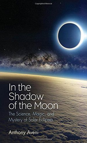 Preview thumbnail for video 'In the Shadow of the Moon: The Science, Magic, and Mystery of Solar Eclipses