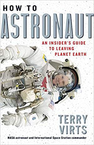 Preview thumbnail for video 'How to Astronaut: An Insider's Guide to Leaving Planet Earth