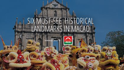 Six Must-See Historical Landmarks in Macao
