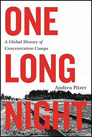 Preview thumbnail for 'One Long Night: A Global History of Concentration Camps