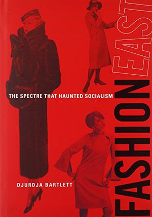 Preview thumbnail for 'FashionEast: The Spectre that Haunted Socialism (The MIT Press)