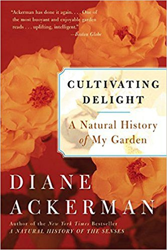 Cultivating Delight: A Natural History of My Garden