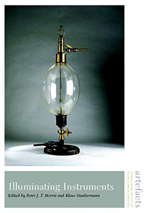 Illuminating Instruments (Artefacts: Studies in the History of Science and Technology) photo