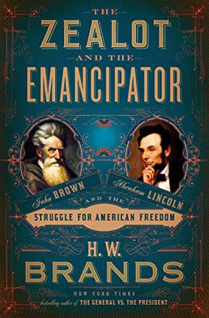 Preview thumbnail for 'The Zealot and the Emancipator: John Brown, Abraham Lincoln, and the Struggle for American Freedom