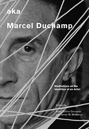 aka Marcel Duchamp: Meditations of the Identities of an Artist photo