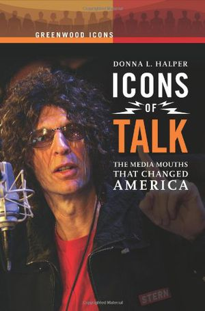 Preview thumbnail for video 'Icons of Talk: The Media Mouths That Changed America (Greenwood Icons)