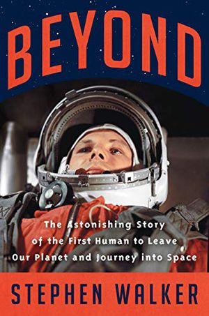 Preview thumbnail for 'Beyond: The Astonishing Story of the First Human to Leave Our Planet and Journey into Space
