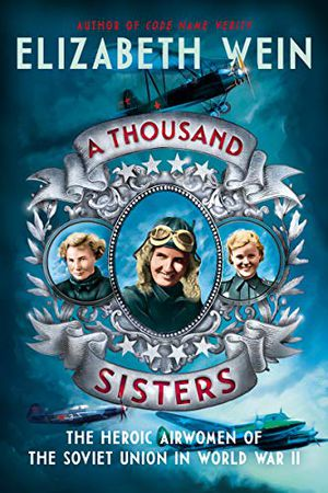 Preview thumbnail for 'A Thousand Sisters: The Heroic Airwomen of the Soviet Union in World War II