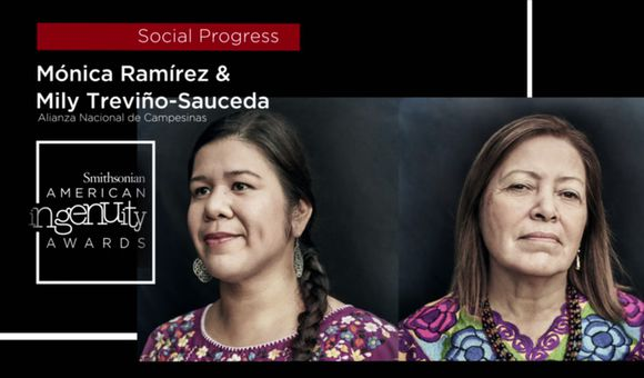 Preview thumbnail for video'Smithsonian Ingenuity Award Winners: Mónica Ramírez and Mily Treviño-Sauceda
