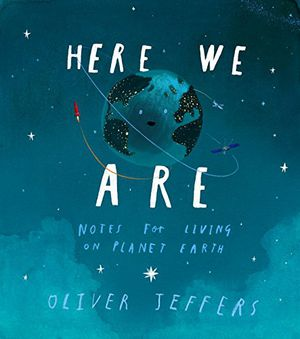 Preview thumbnail for 'Here We Are: Notes for Living on Planet Earth