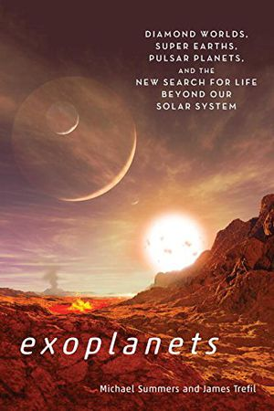 Preview thumbnail for 'Exoplanets: Diamond Worlds, Super Earths, Pulsar Planets, and the New Search for Life beyond Our Solar System