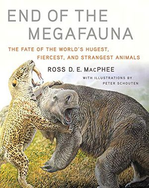 Preview thumbnail for 'End of the Megafauna: The Fate of the World's Hugest, Fiercest, and Strangest Animals