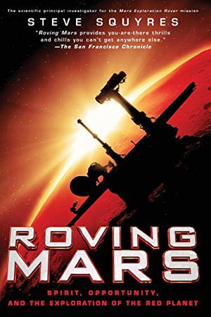 Preview thumbnail for 'Roving Mars: Spirit, Opportunity, and the Exploration of the Red Planet