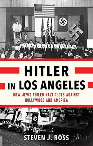 Preview thumbnail for video 'Hitler in Los Angeles: How Jews Foiled Nazi Plots Against Hollywood and America