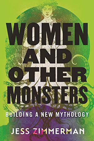 Preview thumbnail for 'Women and Other Monsters: Building a New Mythology