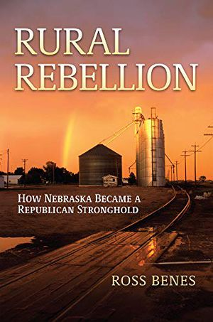 Preview thumbnail for 'Rural Rebellion: How Nebraska Became a Republican Stronghold