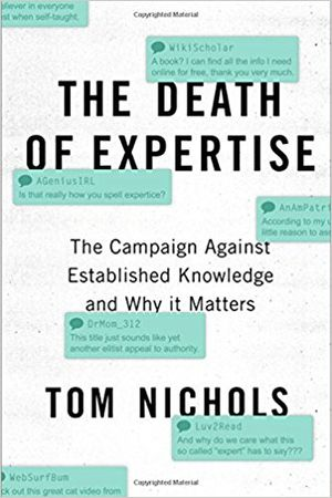 Preview thumbnail for video 'The Death of Expertise: The Campaign Against Established Knowledge and Why it Matters