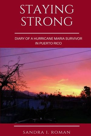 Preview thumbnail for 'Staying Strong: Diary of a Hurricane Maria Survivor in Puerto Rico