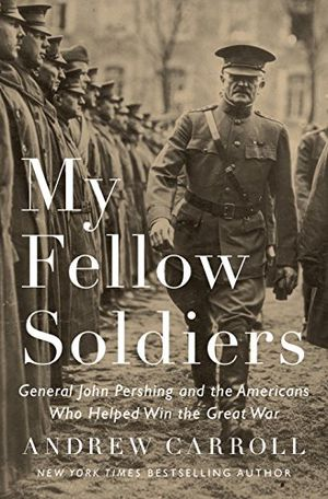 Preview thumbnail for video 'My Fellow Soldiers: General John Pershing and the Americans Who Helped Win the Great War