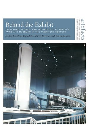 Behind the Exhibit: Displaying Science and Technology at World's Fairs and Museums in the Twentieth Century photo