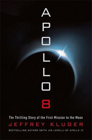Preview thumbnail for 'Apollo 8: The Thrilling Story of the First Mission to the Moon