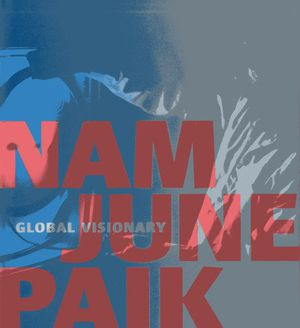 Preview thumbnail for video 'Nam June Paik: Global Visionary