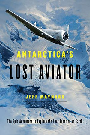 Preview thumbnail for 'Antarctica's Lost Aviator: The Epic Adventure to Explore the Last Frontier on Earth
