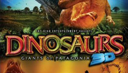 Dinosaurs 3D: Giants of the Patagonia