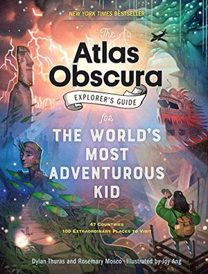 Preview thumbnail for 'The Atlas Obscura Explorer's Guide for the World's Most Adventurous Kid