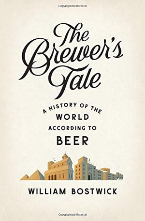 Preview thumbnail for video 'The Brewer's Tale: A History of the World According to Beer
