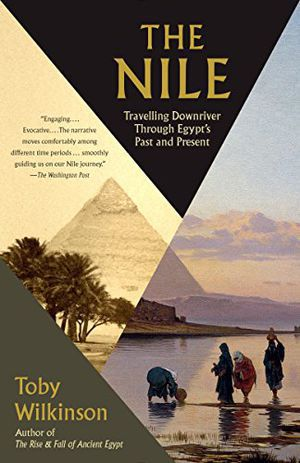 The Nile: Traveling Downriver Through Egypt's Past and Present (Vintage Departures)