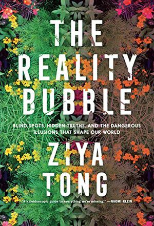 Preview thumbnail for 'The Reality Bubble: Blind Spots, Hidden Truths, and the Dangerous Illusions that Shape Our World
