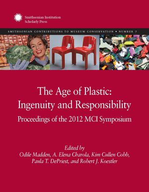 The Age of Plastic: Ingenuity and Responsibility: Proceedings of the 2012 MCI Symposium photo