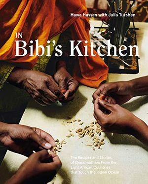 Preview thumbnail for ' In Bibi's Kitchen: The Recipes and Stories of Grandmothers from the Eight African Countries that Touch the Indian Ocean