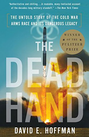 Preview thumbnail for 'The Dead Hand: The Untold Story of the Cold War Arms Race and Its Dangerous Legacy