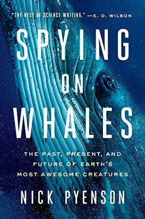 Preview thumbnail for 'Spying on Whales: The Past, Present, and Future of Earth's Most Awesome Creatures