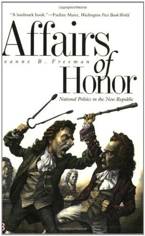 Preview thumbnail for video 'Affairs of Honor: National Politics in the New Republic
