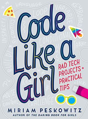 Preview thumbnail for 'Code Like a Girl: Rad Tech Projects and Practical Tips