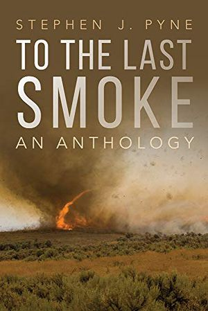 Preview thumbnail for 'To the Last Smoke: An Anthology