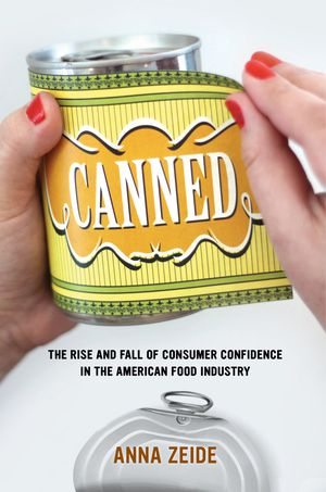 Preview thumbnail for video 'Canned: The Rise and Fall of Consumer Confidence in the American Food Industry