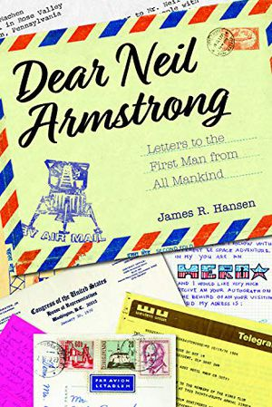 Preview thumbnail for 'Dear Neil Armstrong: Letters to the First Man from All Mankind